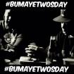 #bumayetwosday